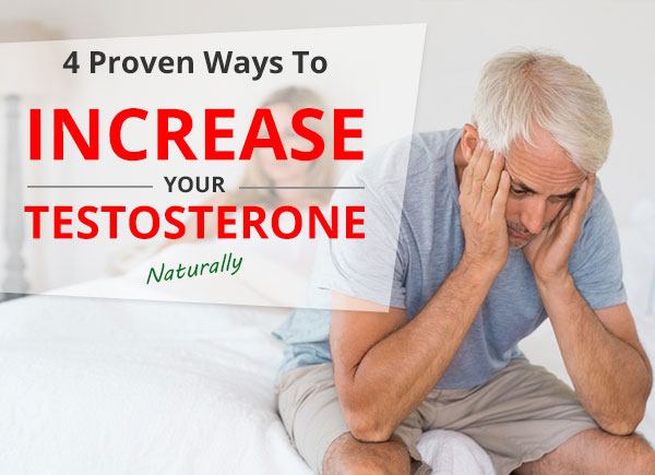 Proven Ways To Increase Your Testosterone Levels